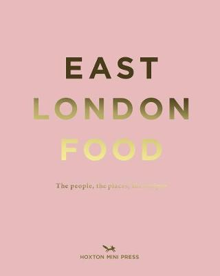East London Food by Rosie Birkett